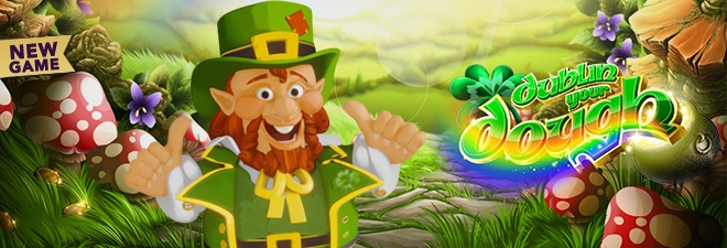 Dublin Your Dough- brand new slot at Desert Nights Casino which is a St. Patrick's Day themed slot where you will see four leaf clovers, Leprechauns, horseshoes, pints of beer and most of all BIG WINS