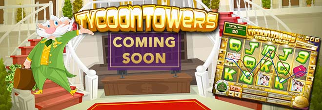 tycoon towers coming soon